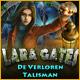 Lara Gates: De Verloren Talisman