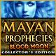 Mayan Prophecies: Blood Moon Collector's Edition