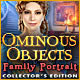 Ominous Objects: Family Portrait Collector's Edition