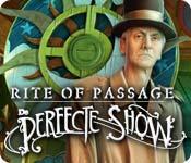 Rite of Passage: De Perfecte Show