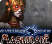 Shattered Minds: Maskerade