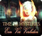 Time Mysteries: Een Ver Verleden