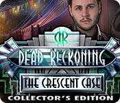 Dead Reckoning: The Crescent Case Collector's Edition