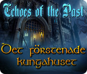 Echoes of the Past: Det förstenade kungahuset