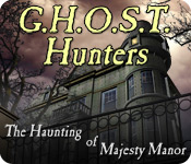 G.H.O.S.T. Hunters: The Haunting of Majesty Manor