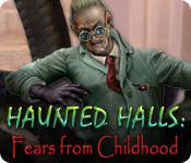 Haunted Halls: Rädslor från barndomen