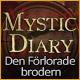 Mystic Diary: Den förlorade brodern