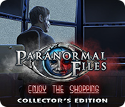 Paranormal Files: Enjoy the Shopping Collector's Edition