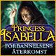 Princess Isabella: Förbannelsens återkomst