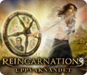 Reincarnations: Uppvaknandet